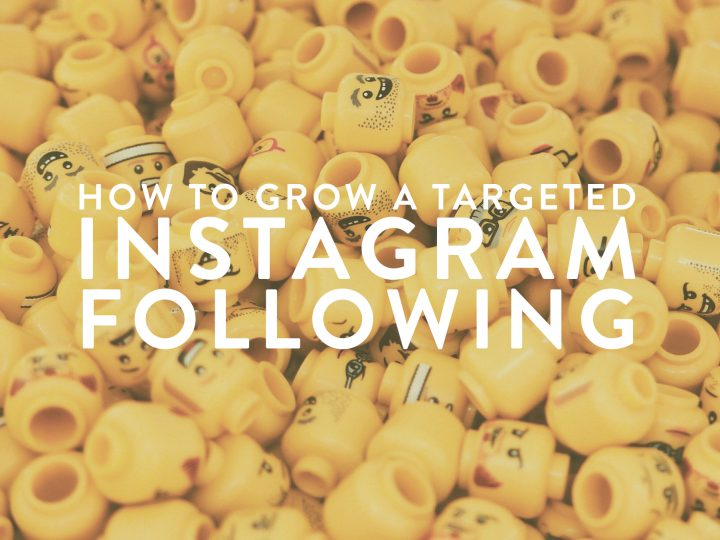 How to grow a targeted Instagram Following